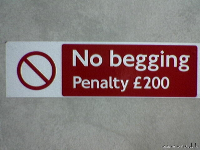 No begging