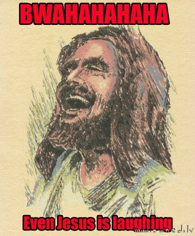 Even Jesus is laughing