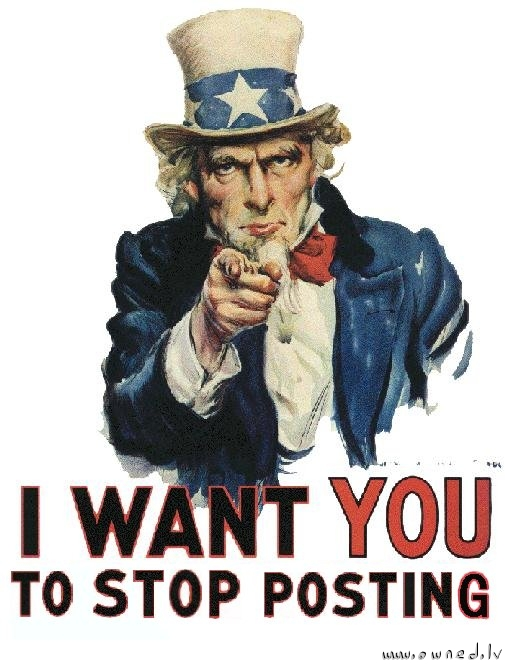 I want you to stop posting