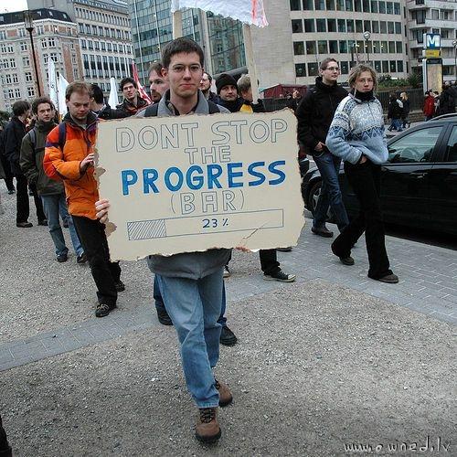 Dont stop the progress