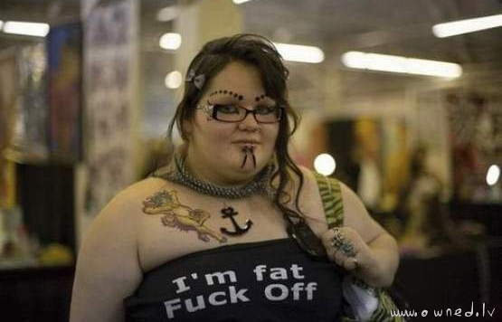 Im fat fuck off