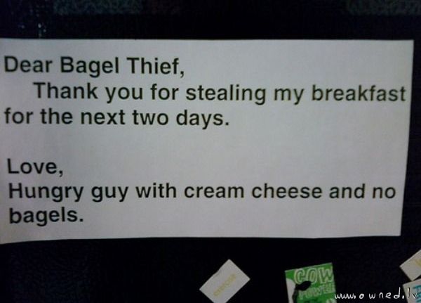 Dear bagel thief