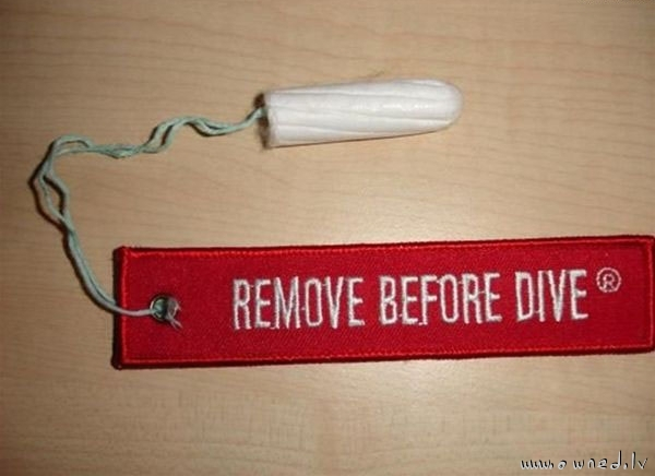 Remove before dive