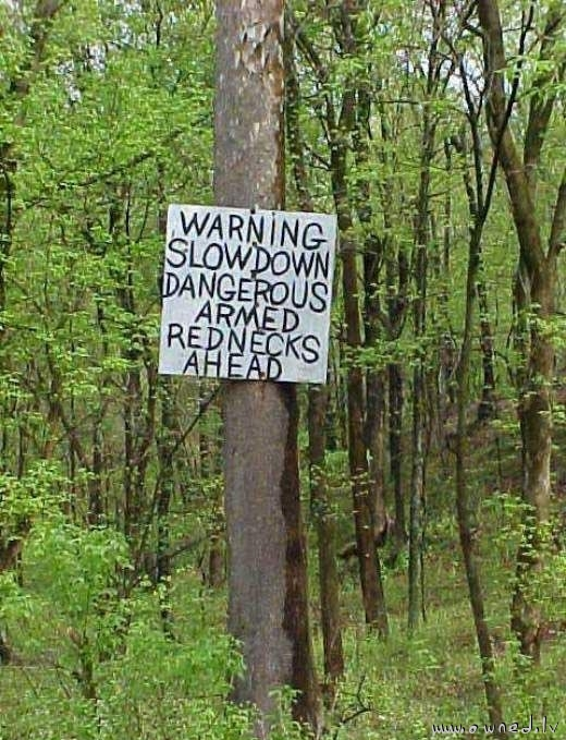 Armed rednecks ahead
