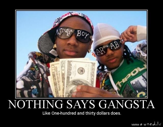 Nothing says gangsta