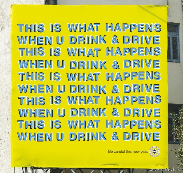 This is what hapens when you drink and drive