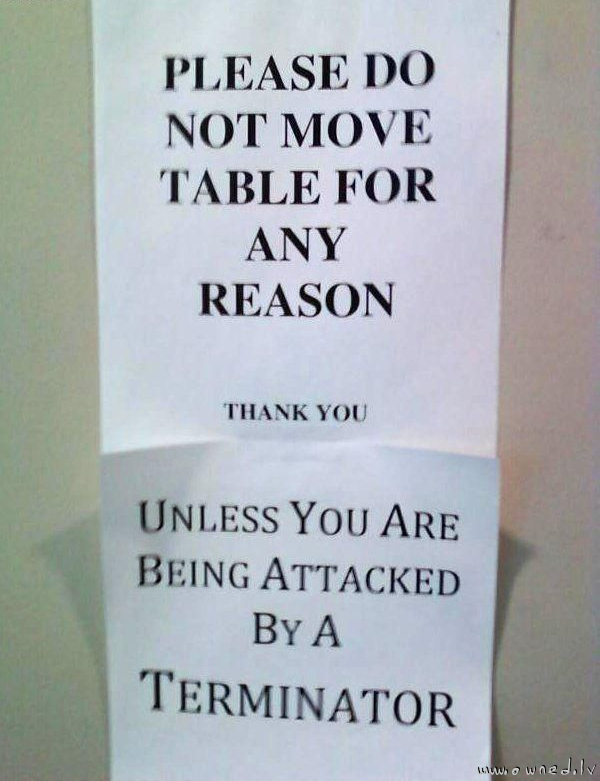 Please do not move table