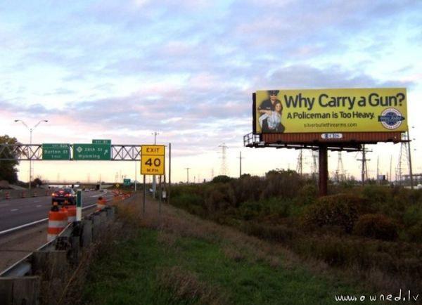 Why carry a gun ?