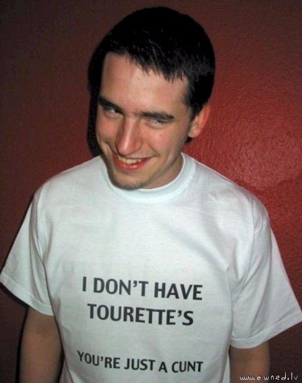 I dont have tourettes