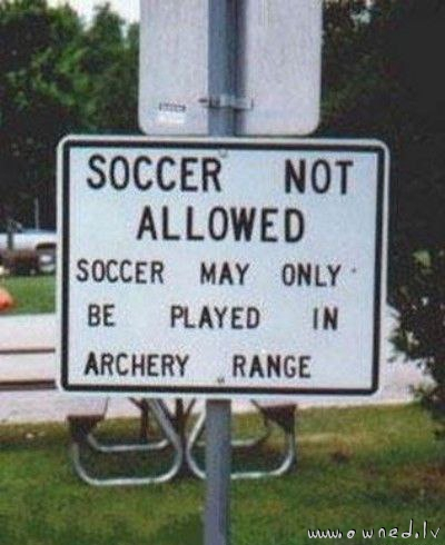 Soccer only in archery range