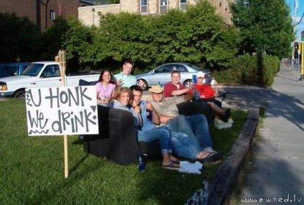 You honk we drink