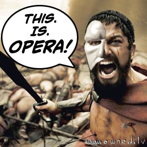 This. Is. Opera !