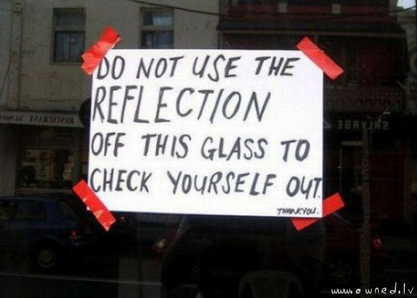 Do not use the reflection