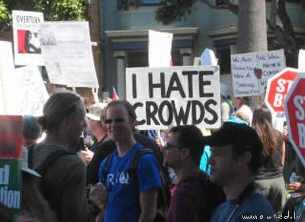 I hate crowds
