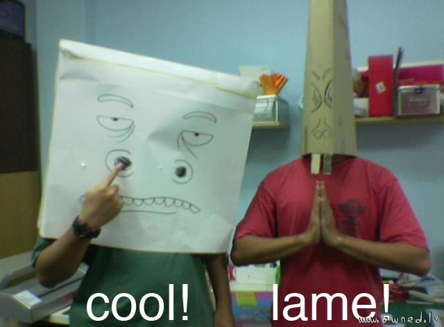 Cool and lame