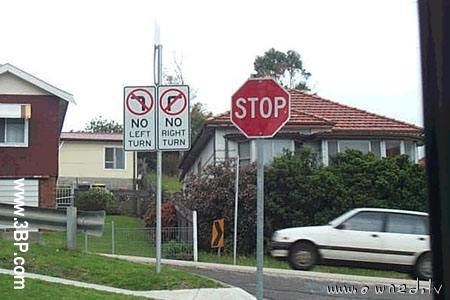 Stop and no left or right turn