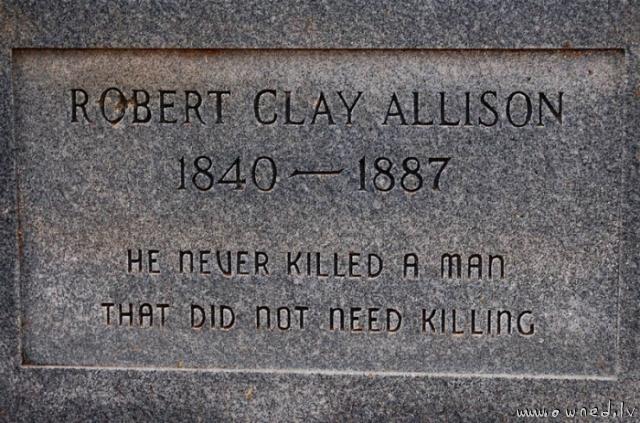 He never killed a man