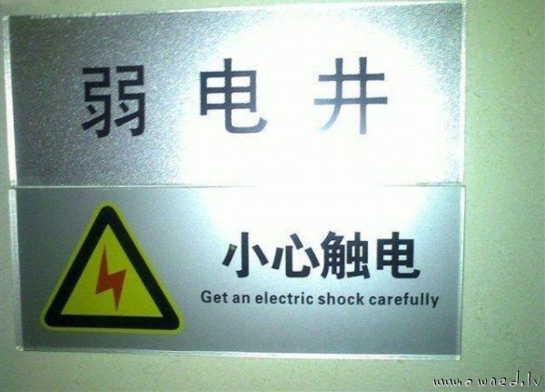 Get an electric shock carefully