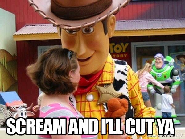 Scream and I will cut ya