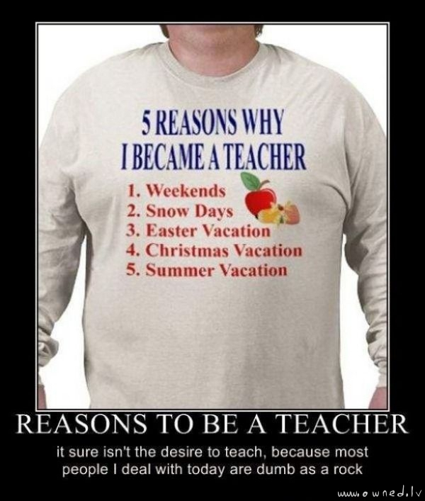 Reasons to be a teacher