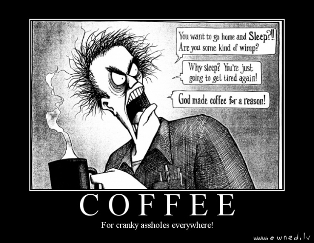 God made coffee for a reason