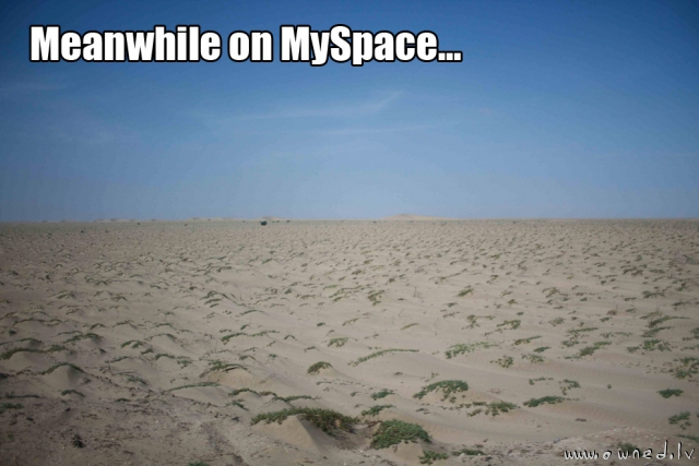Meanwhile on Myspace