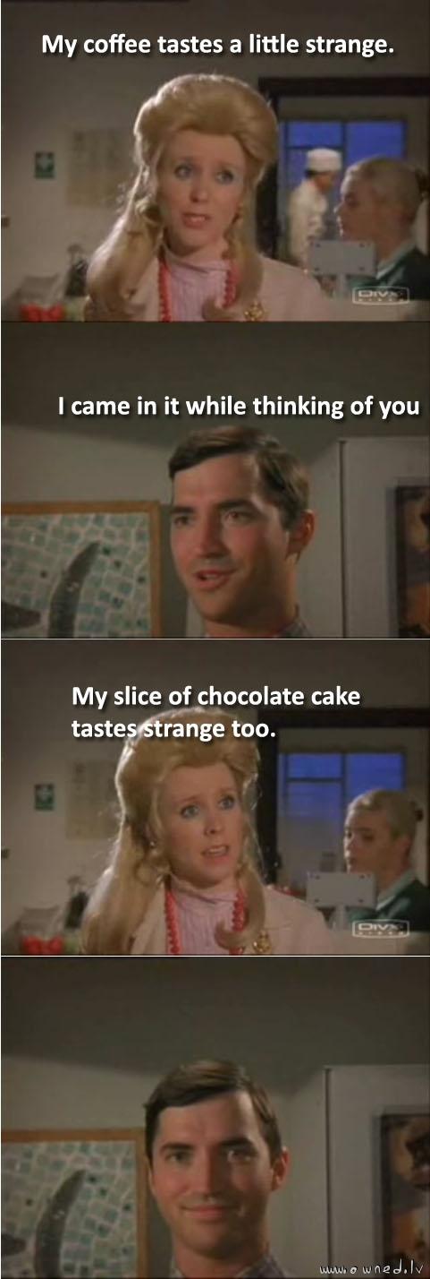 Strange taste