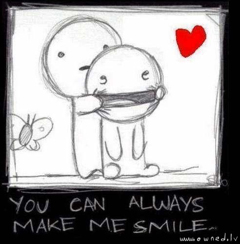 You can always make me smile