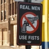 Real men use fists
